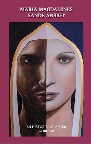 Maria Magdalenes sande ansigt. Jørn Bie